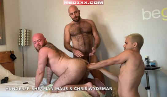 Triple Tag Team Fisting 1: Sherman Maus and HungerFF Fist Fuck Chris Wydeman